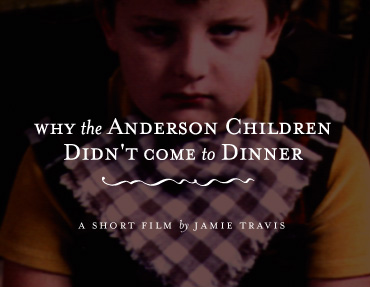 Why the Anderson Children Didn't Come to Dinner